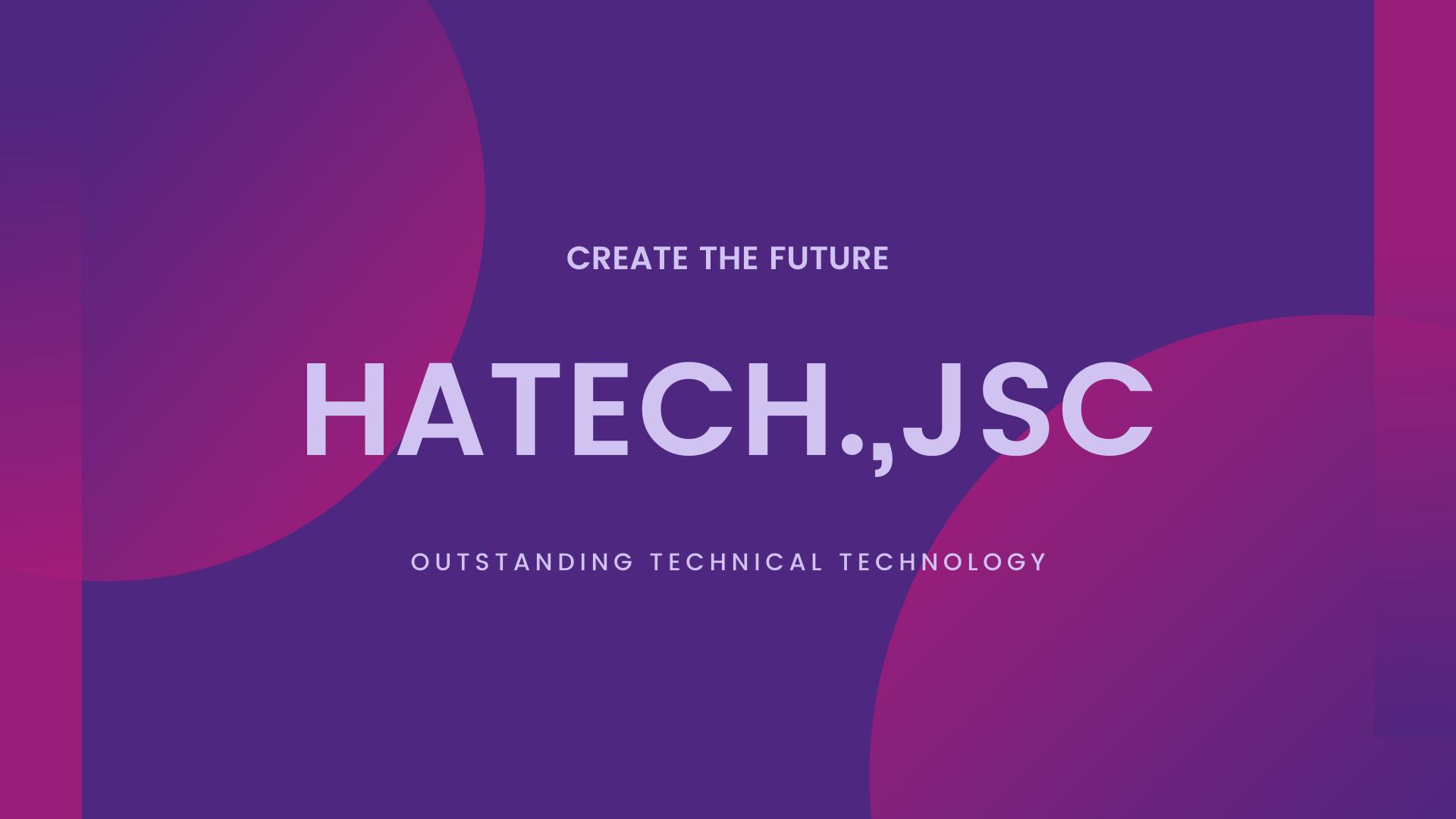 18 Năm xây dựng và phát triển của Hatech